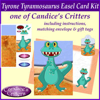 tyrone tyrannosaurus easel card kit, one of Candice's Critters